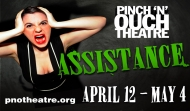"50% off tickets to ""Assistance"" at Pinch 'n' Ouch Theatre"