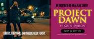 $12.50 tickets to 'Project Dawn' at Horizon Theatre Company (reg. $25)