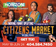 "Horizon Theater Company's presentation of ""Citizen Market"" for half the price! (Reg. $35, yours for $17.50!)"